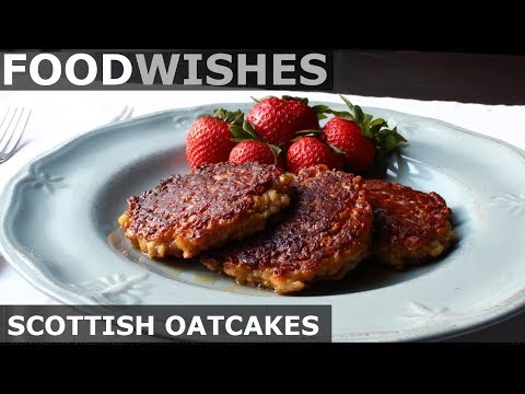 Scottish Oatcakes (Oatmeal Pancakes) - Food Wishes