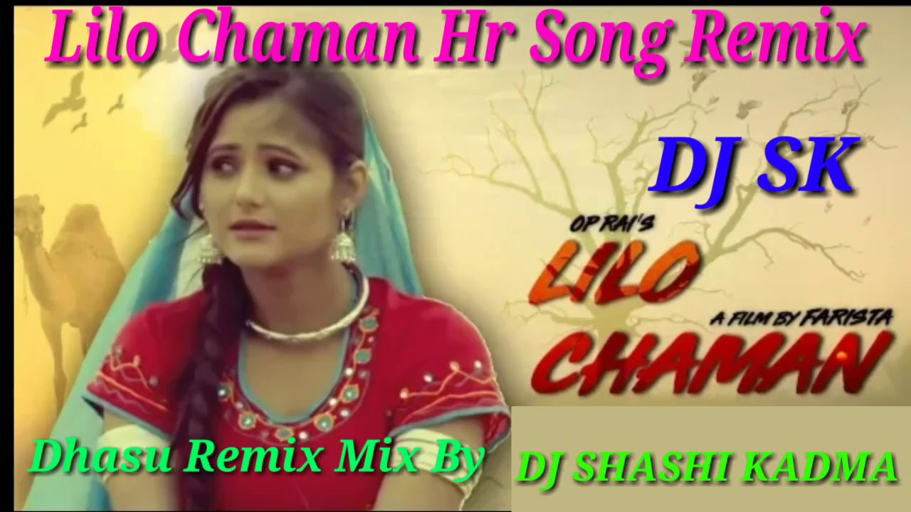 Lilo Chaman Hr Song Remix By Dj Sk