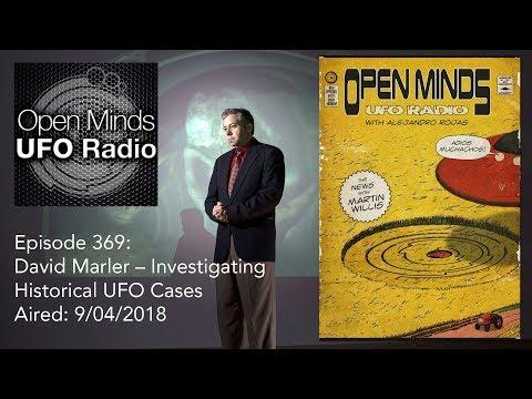 Open Minds UFO Radio - David Marler: Investigating Historical UFO Cases