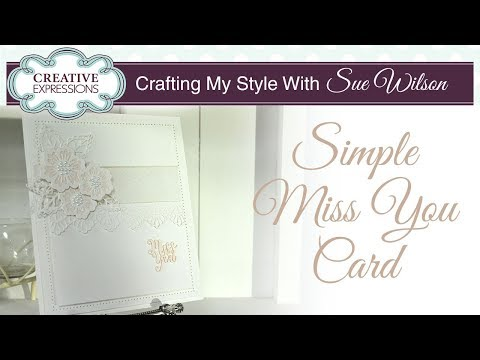 Simple Miss You Card   Crafting My Style with Sue Wilson from YouTube · Duration:  10 minutes 22 seconds