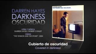"""Darren Hayes — """"Darkness"""" (Subtítulos Español + Inglés)"""
