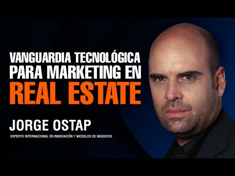 Jorge Ostap - Vanguardia Tecnológica para Marketing en Real Estate