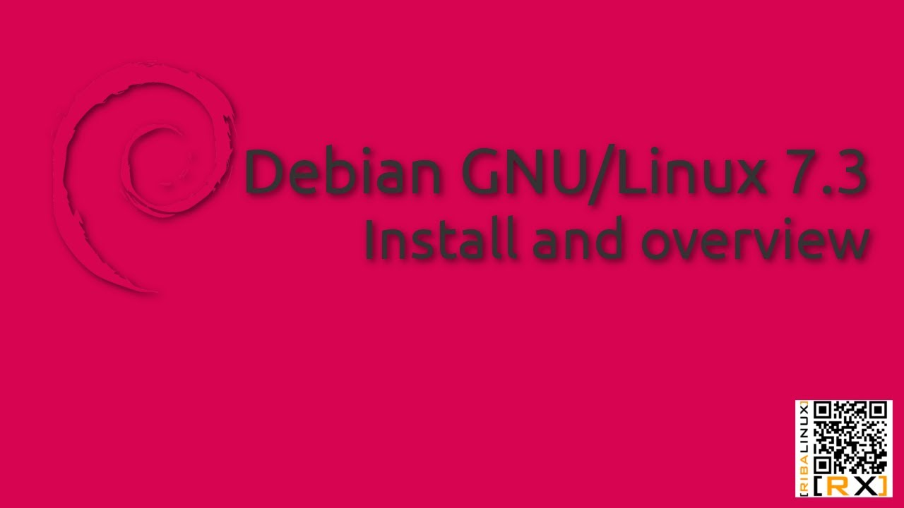 Debian Gnu Linux 7 3 Install And Overview The Universal