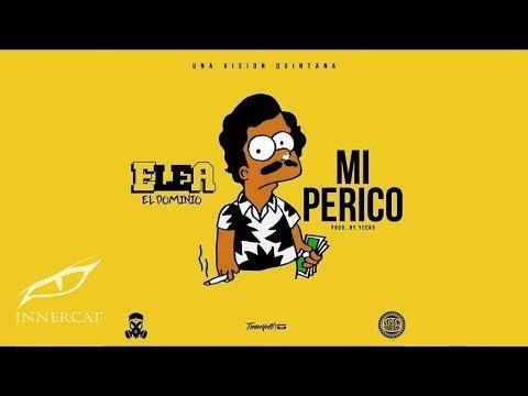Ele A El Dominio - Mi Perico ( Una Vision Quintana ) Prod Yecko