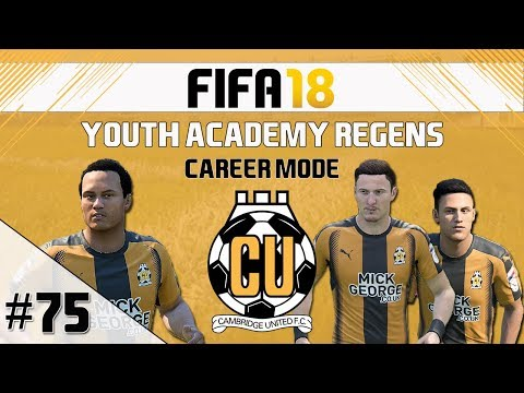 FIFA 18 - Career Mode  -  Cambridge United - Youth Academy Regens - EP75