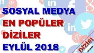 Sosyal Medyada En Popüler Diziler 2018 Eylül - Reyting Sonuçları