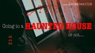 Going to haunted house.. or not.... / scary / videos / weee / #ghost house / dana and friends