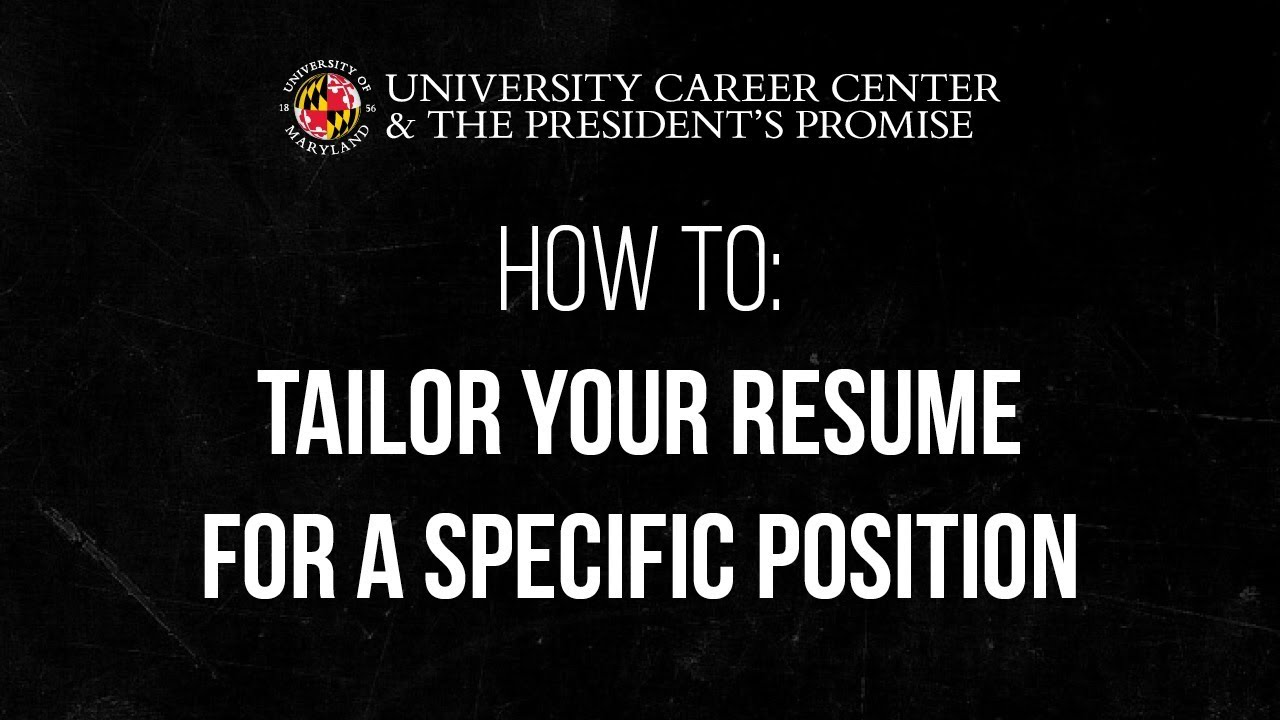 How To Tailor Your Resume For A Specific Position Youtube