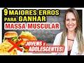 ADOLESCENTES e GANHO DE MASSA MUSCULAR - 9 Maiores ERROS