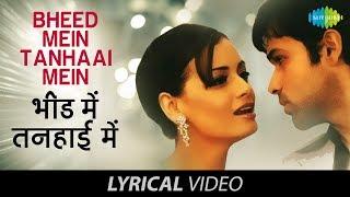 Bheed Mein | Lyrical video | भीड़ में तन्हाई में | Udit | Shreya | Tumsa Nahin Dekha A Love Story