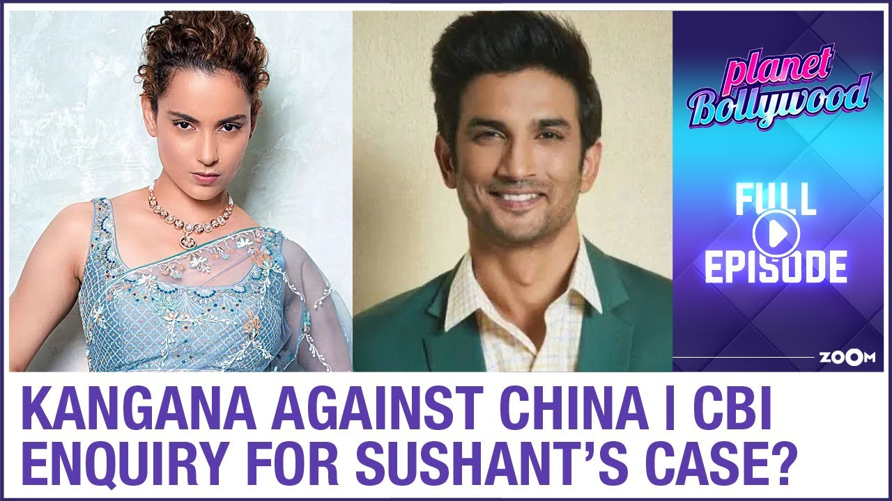Kangana against Chinese products | Shekhar demands CBI enquiry for Sushant's case | Planet Bollywood
