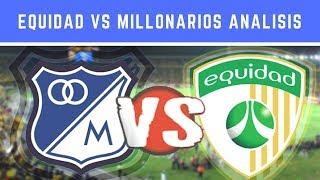 Equidad Vs Millonarios Fc Análisis Fecha 13 Liga Aguila [Noticias Millonarios] Austin