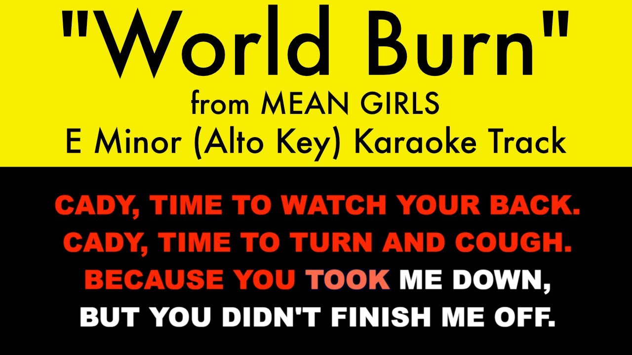 """World Burn"" (Alto Key) from Mean Girls (E Minor) - Karaoke Track with Lyrics"