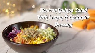Summer Salad Recipe | Mexican Quinoa Salad | Lemon & Coriander Salad Dressing | Healthy Recipes
