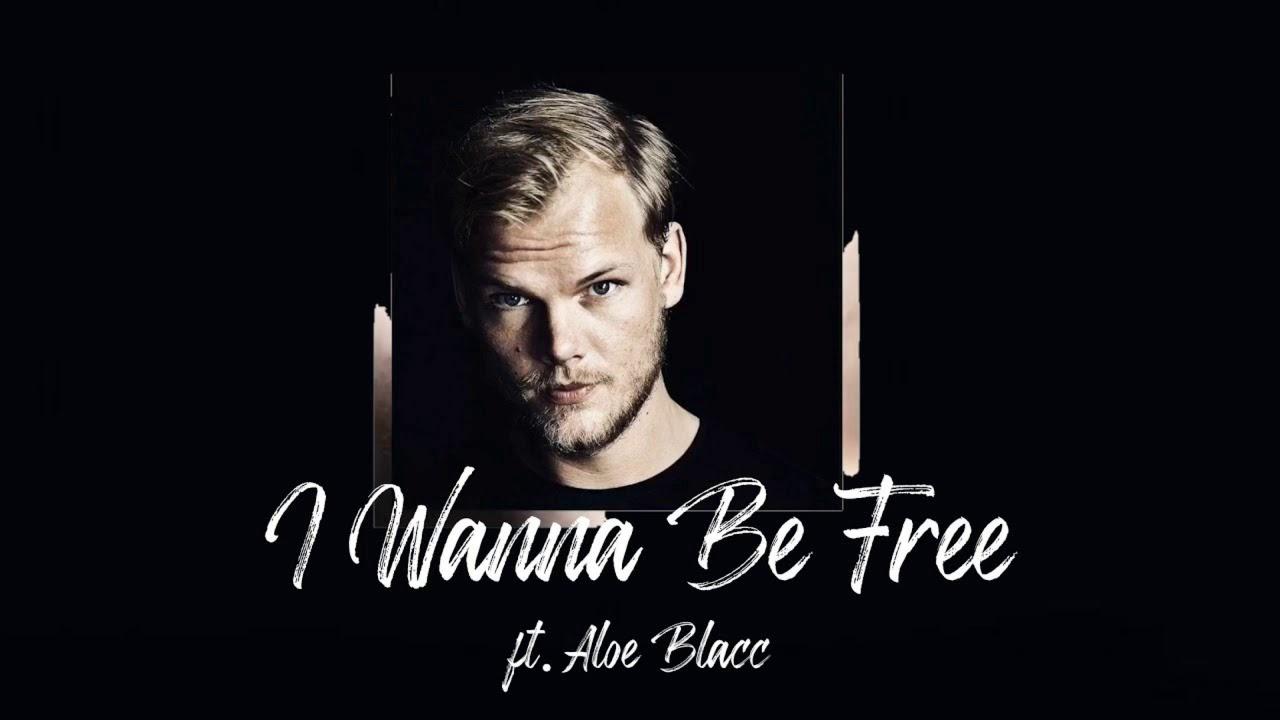 Avicii - I Wanna Be Free (ft. Aloe Blacc) - YouTube