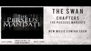 "The Perseus Mandate - ""The Swan"""