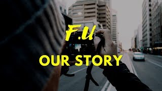 Https://youtu.be/b6sftlllk_q our story - fu lirik lagu