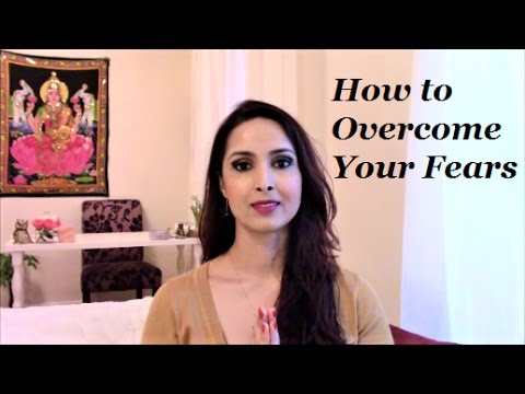 How to Overcome Your Fears