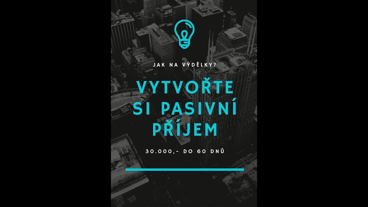 Vytvoření pasivního příjmu - 30.000,- do 60 dnů.