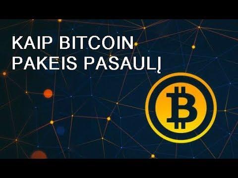 kaip bitcoin pakeis pasaulį