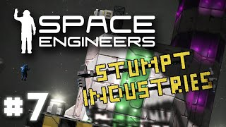 Stumpt Industries - Space Engineers - #7 - Im Gonna Grind Somebody!