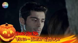 Yaad Hai Na Video song with lyrics Hayat & Murat