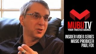 MUBUTV: Insider Video Series | Season 1 Episode #15 Record Producer Paul Fox Pt.1