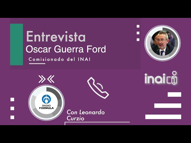 Entrevista Comisionado Oscar Guerra Ford, Radio Fórmula: Conductor Leonardo Curzio