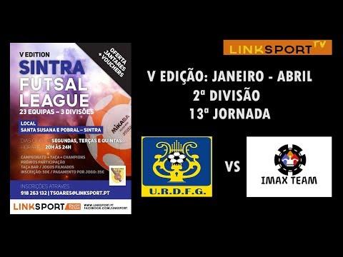 V Edição Sintra Futsal League 2ªDiv 13ªJorn URDFG vs Imax Team 20-1