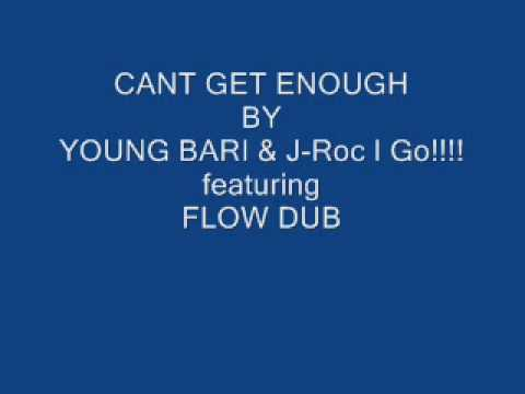 cant get enough by young bari & j-roc i go featuring Flow'Ssan