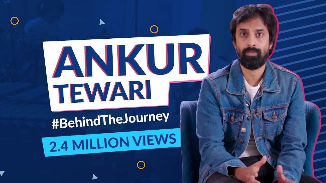 Behind The Journey - Ankur Tewari