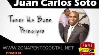 Juan Carlos Soto - Predica: Tener Un Buen Principio | Zona Pentecostal