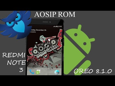 Android Open Source illusion Project 8.1.0 ROM for Redmi Note 3 | AOSIP ROM Redmi Note 3