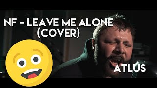 NF - Leave Me Alone (Cover By Atlus)