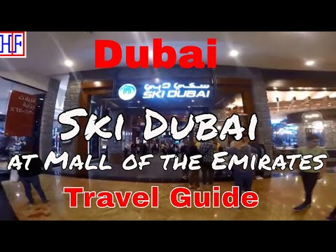 Dubai | Ski Dubai at Mall of the Emirates | Travel Guide | Episode# 13