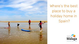 Where's the best place to buy a holiday home in Spain?
