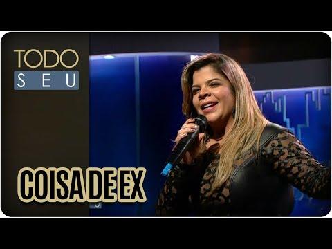 Coisa De Ex | Paula Mattos - Todo Seu (10/01/18)