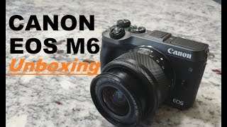 CANON EOS M6 - Unboxing and first impressions