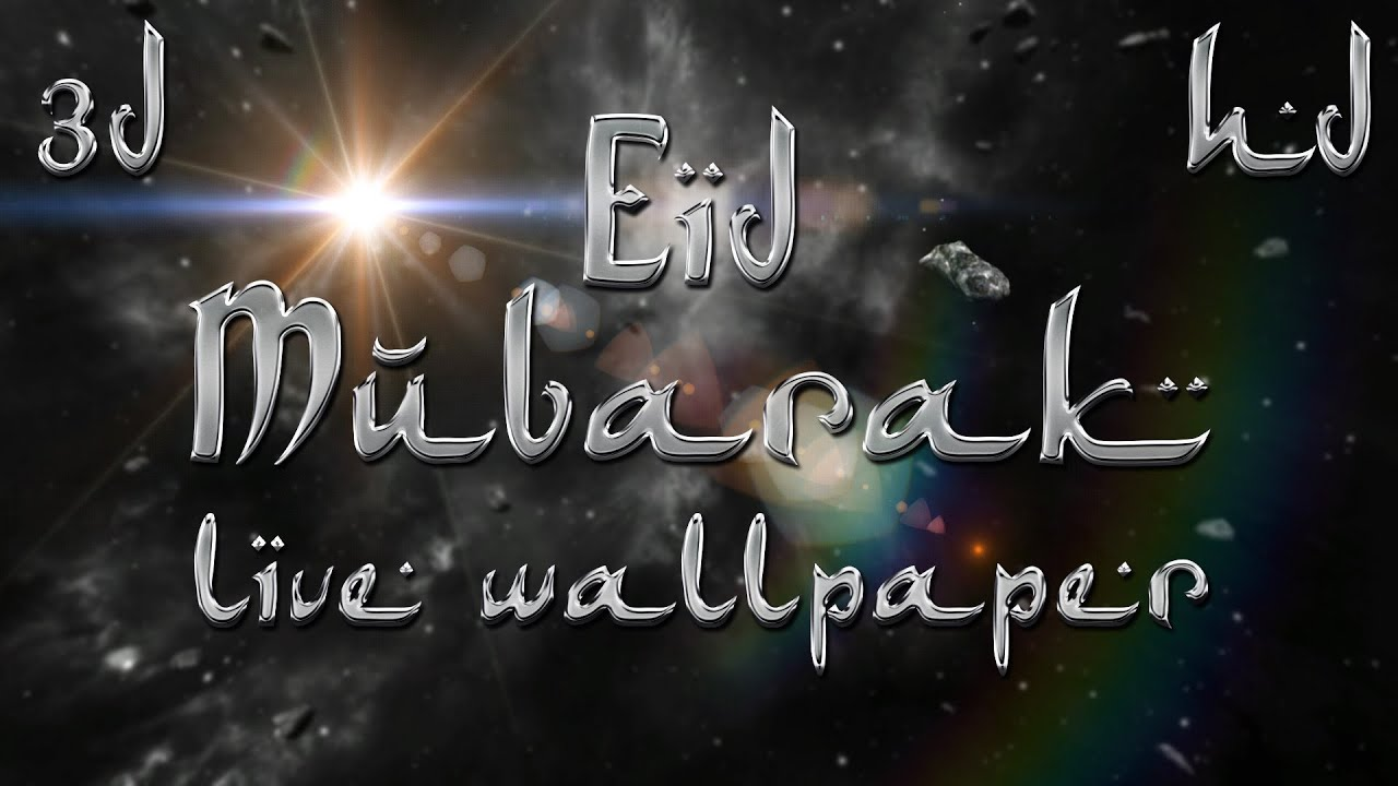 Eid Mubarak 3D Live Wallpaper - YouTube