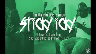 Sticky Icky ft. Biggie Deaf | Official Music Video