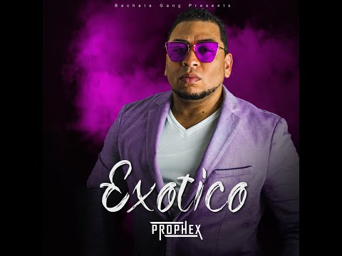 Prophex -Exotico  (Official Video) (Bachata) (Trap)