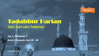 TADABBUR HARIAN Juz 1, Halaman 7, QS Al-Baqarah, ayat 38 - 48