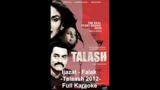 Ijazat- Falak (Talaash 2012) Full Karaoke With Lyrics And English Translation....x...x... :) :)