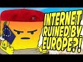 Internet Ruined by Europe?! Memes & Valve Banned?!