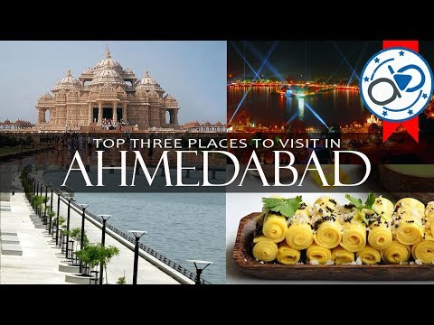 Top 3 places to visit in Ahmedabad