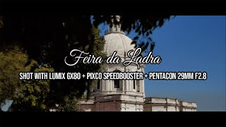 Feira da Ladra | CINEMATIC | Lumix Gx80 + Pixco Speedbooster M42-MFT + Pentacon 29mm F2.8