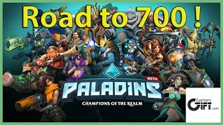 PC Paladins : Road to 700 !