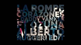 Rompe Corazones - Ozuna & Daddy Yankee - Alberto Ruggeri Edit (FREE DOWNLOAD)