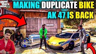 GTA 5 : MAKING DUPLICATE BIKE FOR BHICHU GANG | AND AK 47 IS COME BACK GUYS