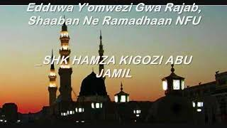 Edduwa Y'omwezi Gwa Rajab, Shaaban Ne Ramadhaan NFU_SHK HAMZA KIGOZI ABU JAMIL
